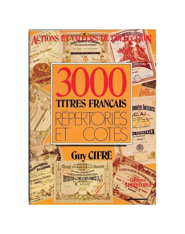 '3000 Titres Français répertoriés et cotés'' par Guy Cifré