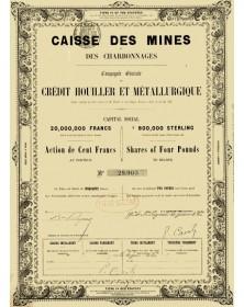 Caisse des Mines des Charbonnages. Cie Gle du Crédit Houiller et Métallurgique
